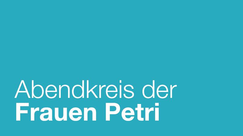 Beitragsbild zu Abendkreis der Frauen Petri – bis November 2018